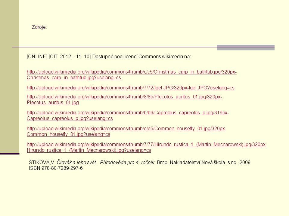 Zdroje: [ONLINE] [CIT. 2012 – 11- 10] Dostupné pod licencí Commons wikimedia na: